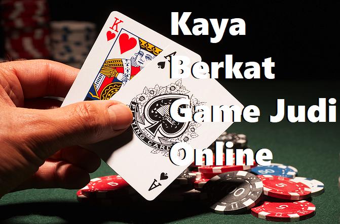 Kaya Berkat Game Judi Online