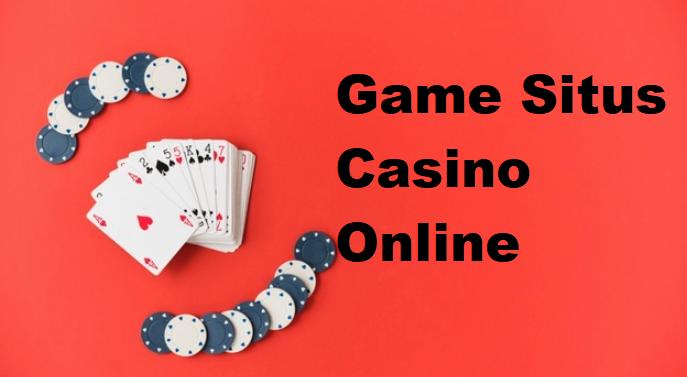 Game Situs Casino Online