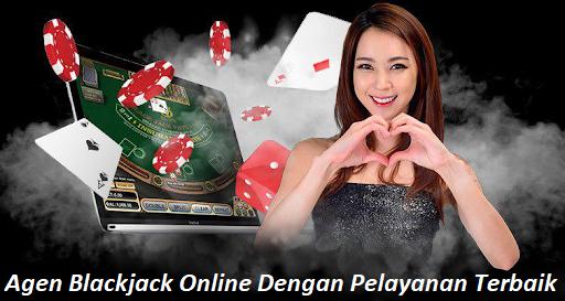 Agen Blackjack Online Dengan Pelayanan Terbaik