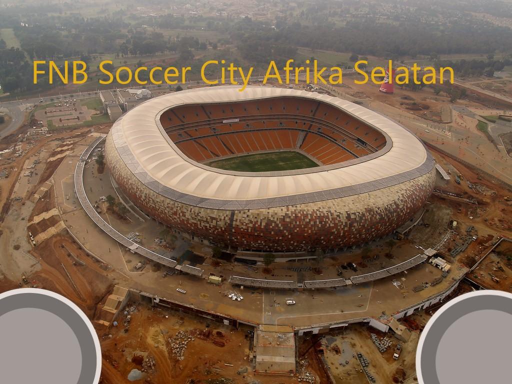 FNB Soccer City Afrika Selatan