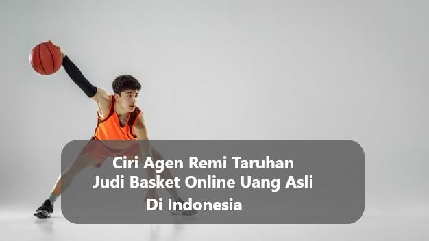 Ciri Agen Remi Taruhan Judi Basket Online Uang Asli Di Indonesia